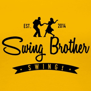 Swing brother Swing - Premium T-skjorte for kvinner