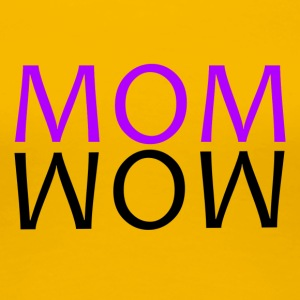 ++MOM WOW++ - Frauen Premium T-Shirt