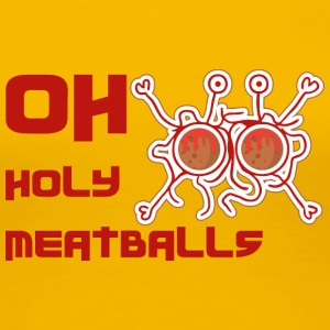 OH HOLY MEATBALLS - Women's Premium T-Shirt
