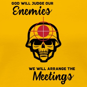 Military / Soldiers: God Will Judge Our Enemies. We - Women's Premium T-Shirt