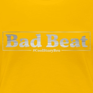 Poker Bad Beat - T-shirt Premium Femme