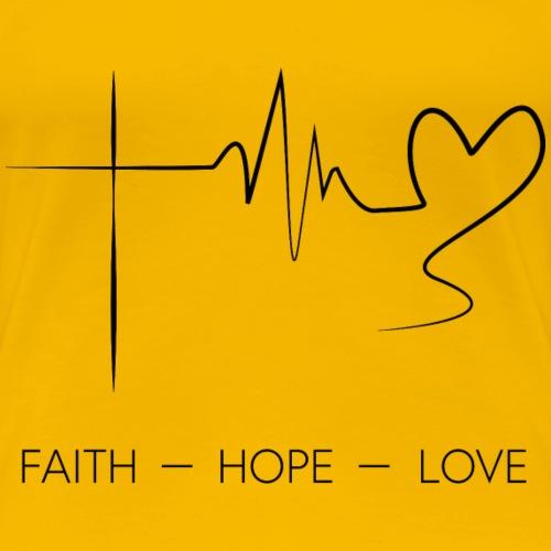 Faith Hope Love - Frauen Premium T-Shirt