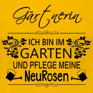 ++Gärtnerin NeuRosen++ - Frauen Premium T-Shirt