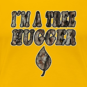 I AM A TREE HUGGER - Frauen Premium T-Shirt