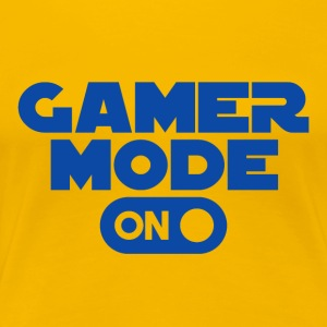 Gamer - Gamer Mode On - Premium T-skjorte for kvinner