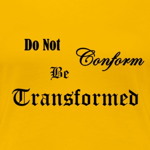 Do_Not_be_Conformed_copy - Dame premium T-shirt