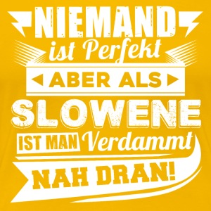Niemand is perfect - Sloveense T-shirt - Vrouwen Premium T-shirt