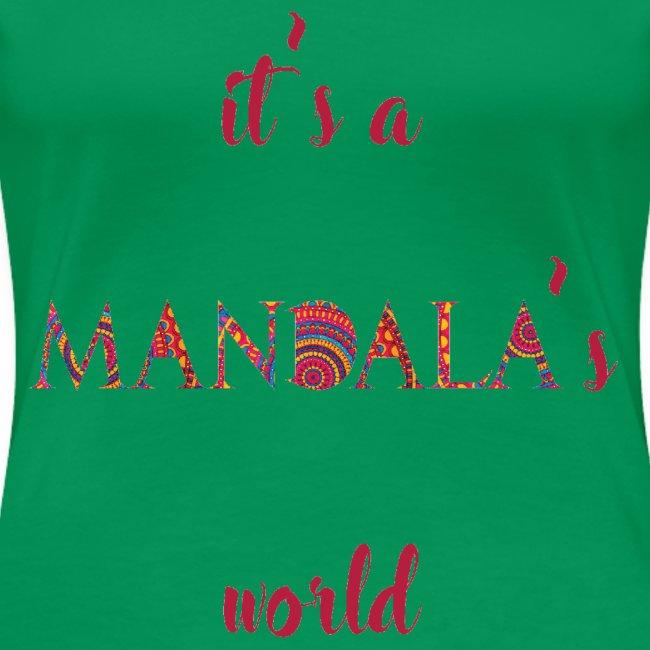 It's a mandala's world