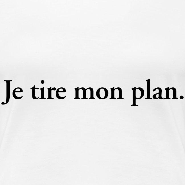 je tire mon plan