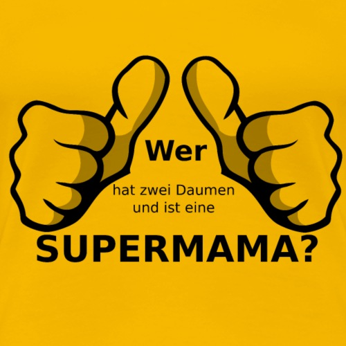 Supermama - Frauen Premium T-Shirt