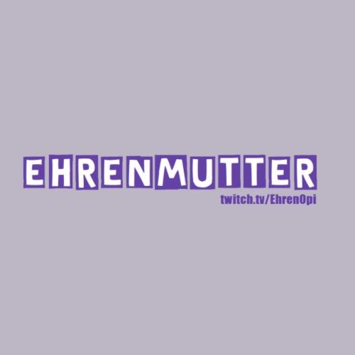 EhrenMutter - Frauen Premium T-Shirt