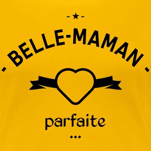 Belle maman parfaite - T-shirt Premium Femme