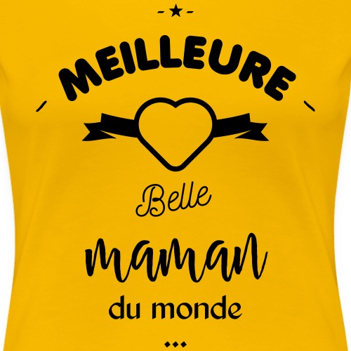 Meilleure belle maman du monde - T-shirt Premium Femme