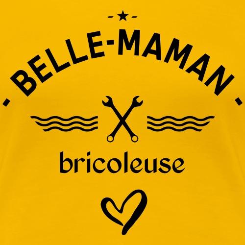 Belle maman bricoleuse - T-shirt Premium Femme