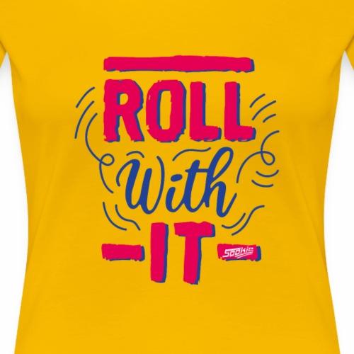 sookie roll with it 02 - Frauen Premium T-Shirt