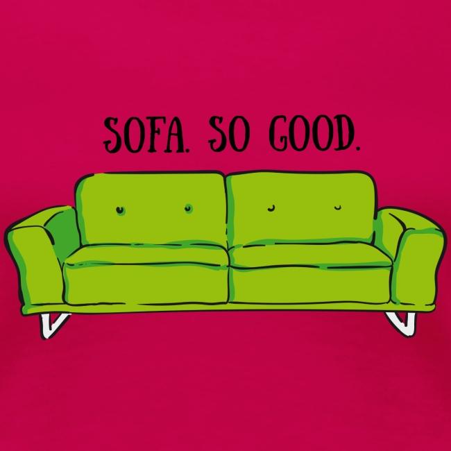 sofa so good green – lustige Geschenkidee