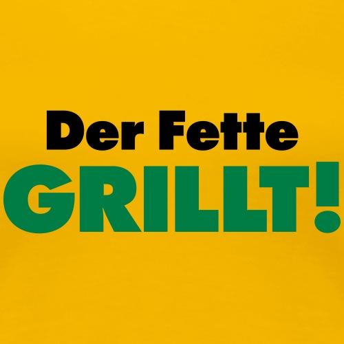 der Fette grillt Natural born Griller Grillmeister - Women's Premium T-Shirt