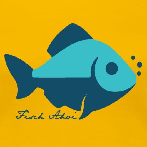 Fisch Ahoi - Frauen Premium T-Shirt