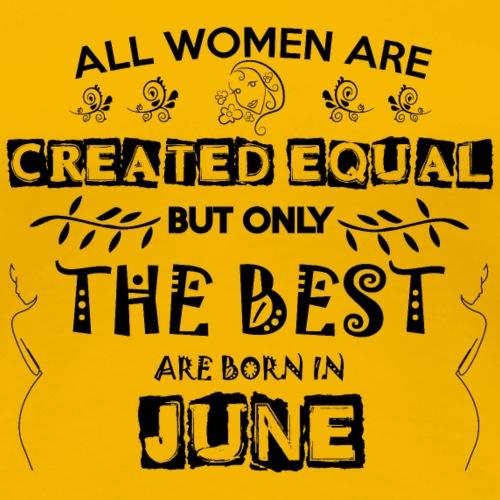 Woman Birthday June - Women's Premium T-Shirt