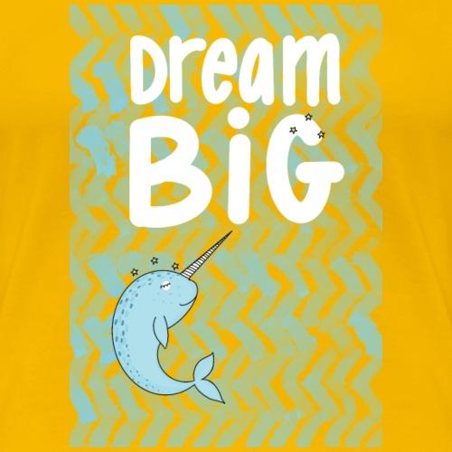Dream Big - Frauen Premium T-Shirt