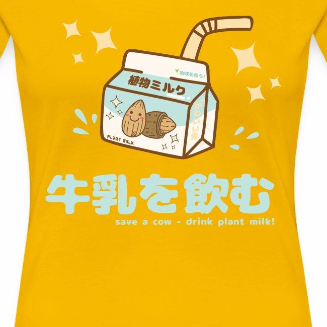 Save a Cow - Drink Plant Milk - Kawaii Shirt