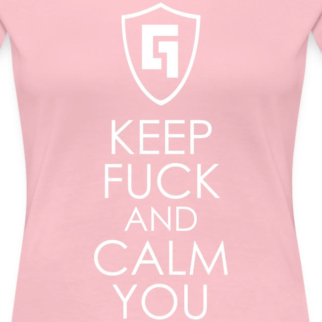 Keep F ck and Calm you