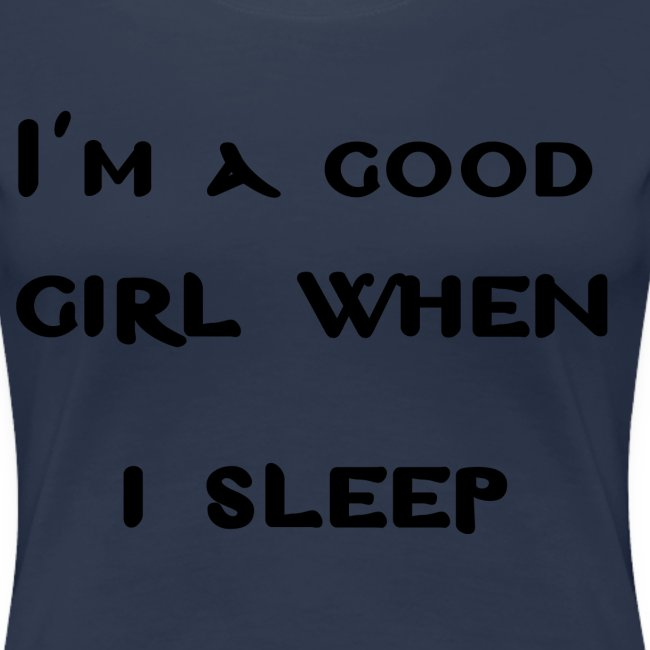 i am good girl when i sleep