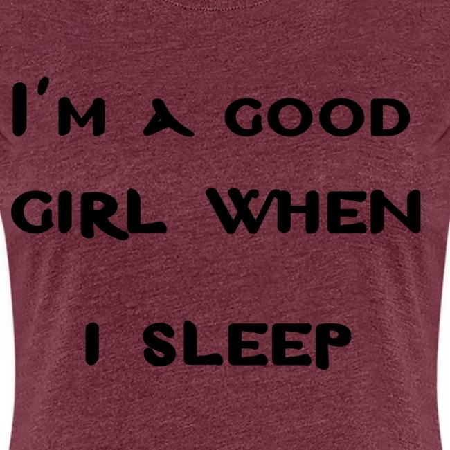 i am good girl when i sleep