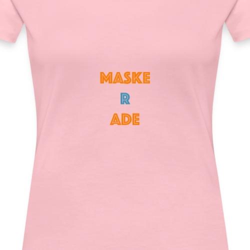 MaskeRade - Frauen Premium T-Shirt
