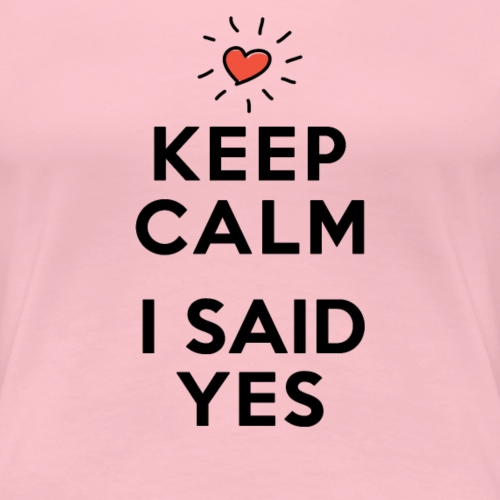 I SAID YES - Frauen Premium T-Shirt