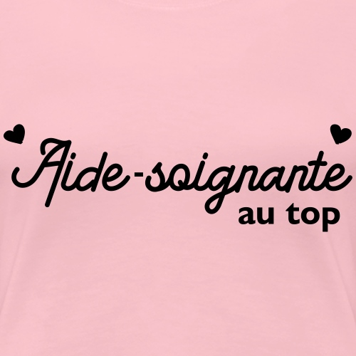 Aide soignante au top - T-shirt Premium Femme