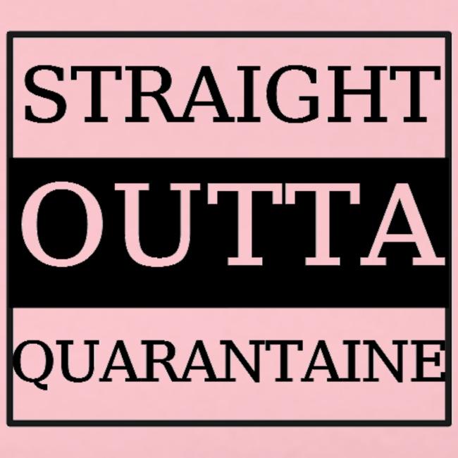 Straight Outta Quarantaine