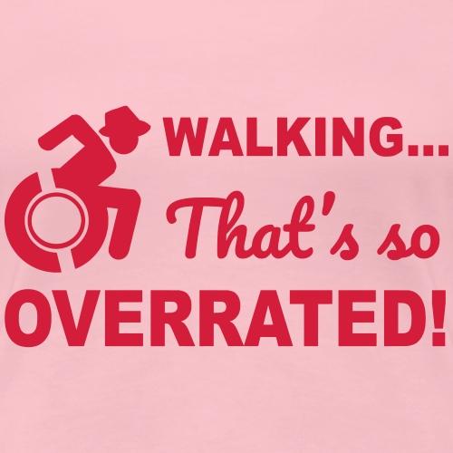 Lopen is zo overgewaardeerd 004 - Vrouwen Premium T-shirt
