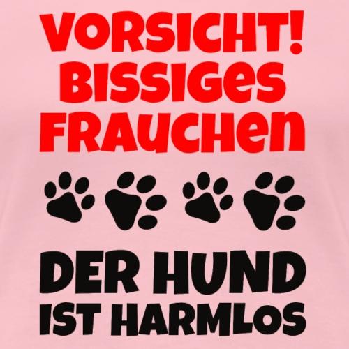 Vorsicht bissiges Frauchen - der Hund ist harmlos - Frauen Premium T-Shirt