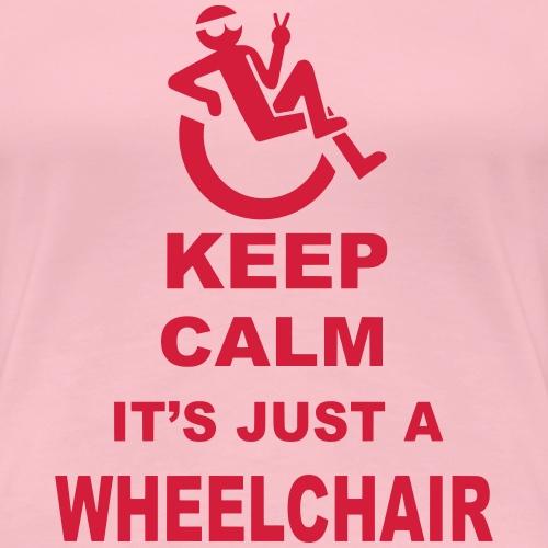 Rustig blijven, het gewoon een rolstoel 002 - Vrouwen Premium T-shirt