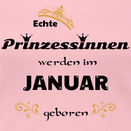 Echte Prinzessinnen werden in Januar geboren Shirt - Frauen Premium T-Shirt