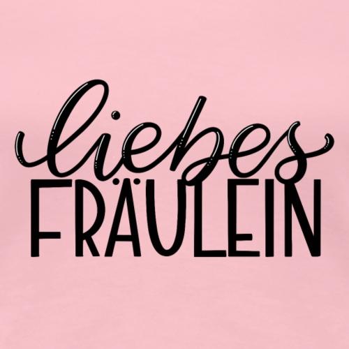 Liebes Fräulein - Frauen Premium T-Shirt