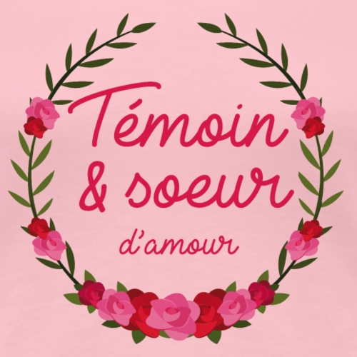 Témoin et soeur d'amour - T-shirt Premium Femme