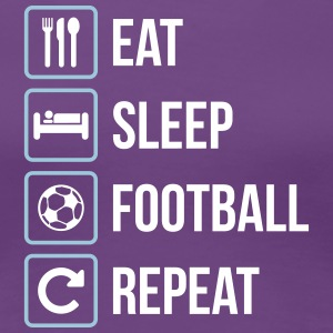 Eat Sleep Calcio Repeat - Maglietta Premium da donna