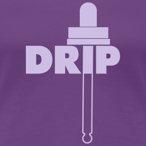 Drip - Vaper motif for Dripper - Women's Premium T-Shirt
