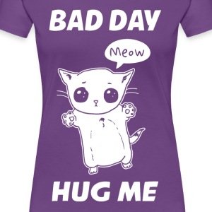 BAD DAY HUG ME - Women's Premium T-Shirt