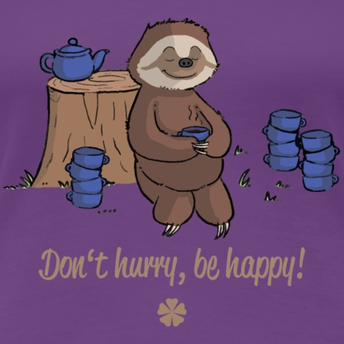 Sloth chills Do not hurry, be happy :) - Women's Premium T-Shirt
