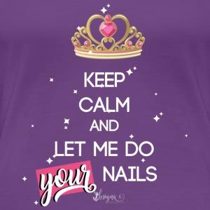 keep calm nails - Frauen Premium T-Shirt