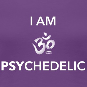 I AM PSYCHEDELIC - T-shirt Premium Femme