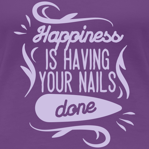 happiness is having your nails done - Vrouwen Premium T-shirt