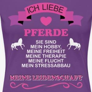 ICH LIEBE PFERDE Sie sind meine Leidenschaft - Frauen Premium T-Shirt