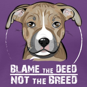 AMERICAN STAFFORDSHIRE TERRIER blame the deed - Women's Premium T-Shirt