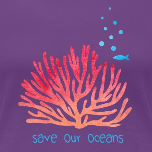 save our oceans - Frauen Premium T-Shirt