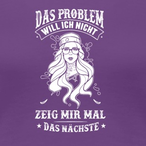 Problem - Frauen Premium T-Shirt