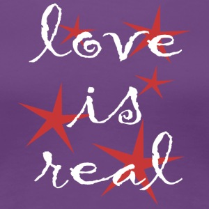 Love is Real - Women's Premium T-Shirt